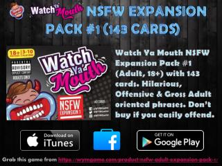 Watch Ya Mouth NSFW Expansion Pack #1 (143 cards)