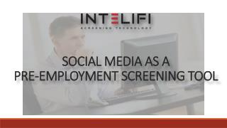 Social Media as a Pre-employment Screening Tool