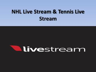 NHL Live Stream & Tennis Live Stream