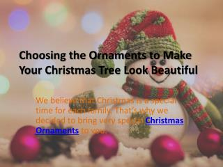 Choosing the Best Christmas Ball Ornaments to Make Your Christmas Tree Look Beautiful