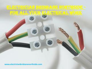 Electrician Brisbane Northside - For all your Electrical Work