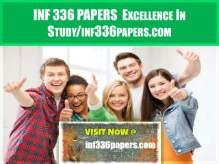 INF 336 PAPERS  Excellence In Study/inf336papers.com