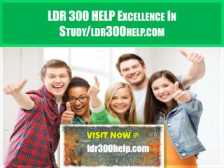 LDR 300 HELP Excellence In Study/ldr300help.com