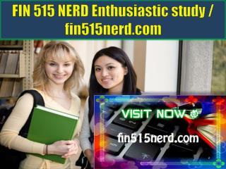 FIN 515 NERD Enthusiastic study / fin515nerd.com