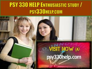 PSY 330 HELP Enthusiastic study / psy330help.com
