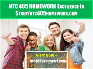 NTC 405 HOMEWORK Excellence In Study/ntc405homework.com