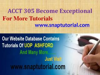 ACCT 305 Become Exceptional/snaptutorial.com