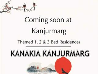 Kanakia Kanjurmarg by Kanakia Spaces in Mumbai, Call - ( 91) 9953 5928 48