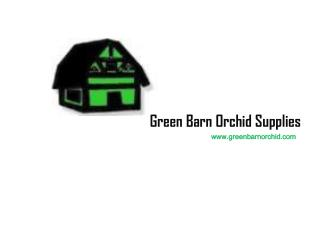 Orchid Supplies | greenbarnorchid.com