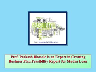 Prof. Prakash Bhosale is an Expert in Creating Business Plan Feasibility Report for Mudra Loan