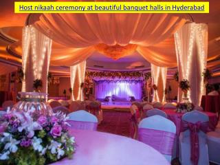 Host nikaah ceremony at the beautiful banquet halls in Hyderabad