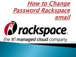 Rackspace mail chenge password | Rackspace ctechnical suport number