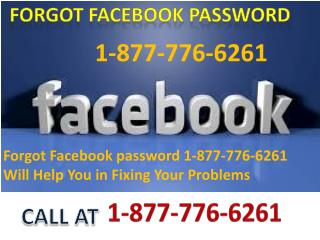 Obtain quick aid just by calling Forgot Facebook Password 1-877-776-6261