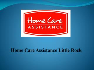 Home Care Services For The Elderly in Little Rock