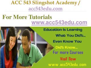ACC 543 Slingshot Academy / acc543edu.com