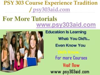 PSY 303 Course Experience Tradition / psy303aid.com