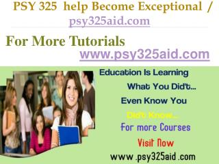 PSY 325  help Become Exceptional  / psy325aid.com