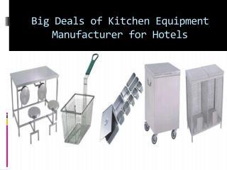 Big deals of kitchen equipment manufacturer for hotels