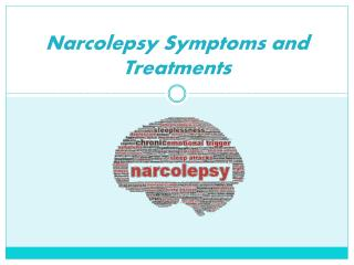 Narcolepsy Symptoms and Treatments