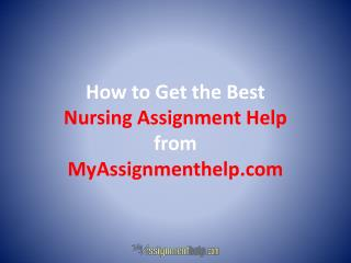 How to Get the Best Nursing Assignment Help from MyAssignmenthelp.com