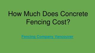 How Much Does Concrete Fencing Cost
