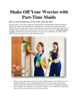 Shake Off Your Worries with Part-Time Maids