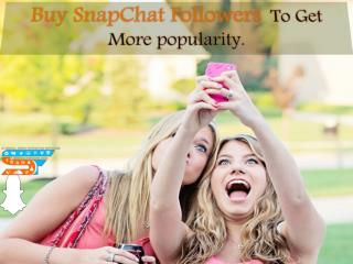 Buy Snapchat Followers to Increasing your Popularity