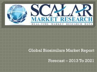 Global Biosimilars Market Report