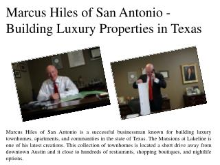 Marcus Hiles of San Antonio - Building Luxury Properties in Texas