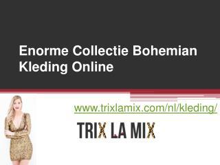 Enorme Collectie Bohemian Kleding Online - www.trixlamix.com