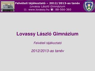 Lovassy L szl  Gimn zium  Felv teli t j koztat   2012