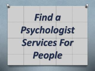 Find a Psychologist Services For People