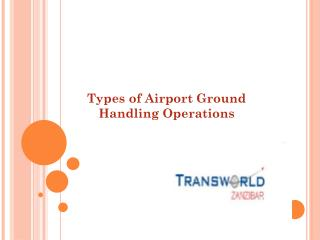 Types of Ground Handling Operations