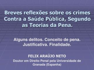 Breves reflex es sobre os crimes Contra a Sa de P blica, Segundo as Teorias da Pena.