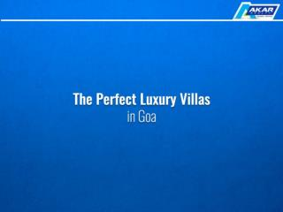 The Perfect Luxury Villas in Goa