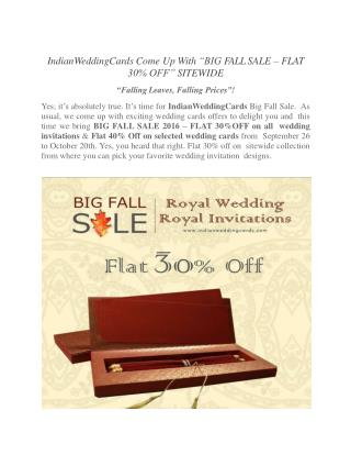 "IndianWeddingCards ""BIG FALL SALE – FLAT 30% OFF"" SITEWIDE"
