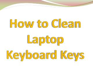How to Clean Laptop Keyboard Keys