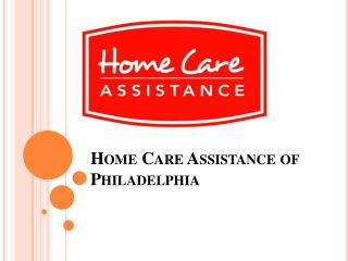 Best Home Care For the Elderly in Philadelphia
