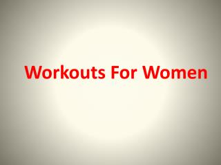 Home Body Shaping Workout Tactics for Women