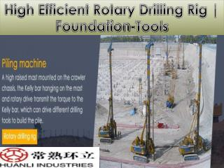 High Efficient Rotary Drilling Rig   Foundation-Tools