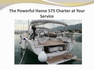 The Powerful Hanse 575 Charter at Your Service