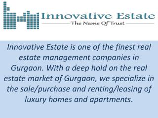 Innovative Estate - Real Estate In Gurgaon| Call@ 91-986 848 9100