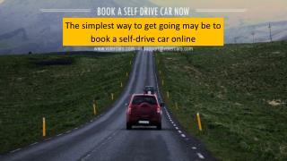 The simplest way to get going may be to book a self-drive car online