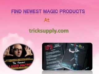 Find Newest Magic Produts