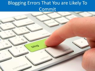 Blogging Errors That You are Likely To Commit