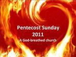 Pentecost Sunday 2011 A God-breathed church