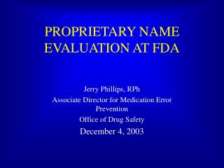 PROPRIETARY NAME EVALUATION AT FDA