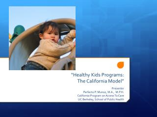 Healthy Kids Programs:  The California Model