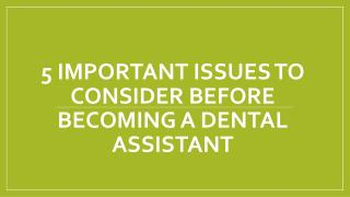 5 Important issues to consider before becoming a dental assistant