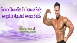Natural Remedies To Increase Body Weight In Men And Women Safely